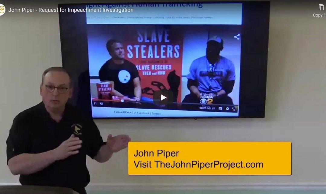 New Video: John Piper's Request for Impeachment Investigation